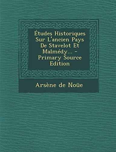 9781293570050: Etudes Historiques Sur L'Ancien Pays de Stavelot Et Malmedy... - Primary Source Edition (French Edition)