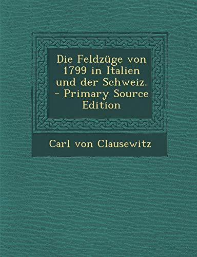 9781293570098: Die Feldzuge Von 1799 in Italien Und Der Schweiz. - Primary Source Edition