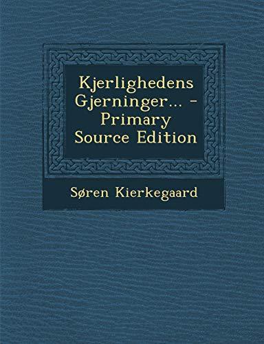 Kjerlighedens Gjerninger. (Paperback): Deceased Soren Kierkegaard
