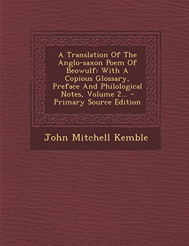 9781293575581: A Translation of the Anglo-Saxon Poem of Beowulf: With a Copious Glossary, Preface and Philological Notes, Volume 2... - Primary Source Edition