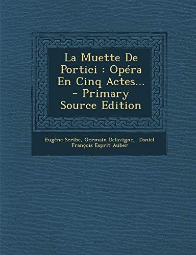 9781293575871: La Muette de Portici: Opera En Cinq Actes... - Primary Source Edition (French Edition)