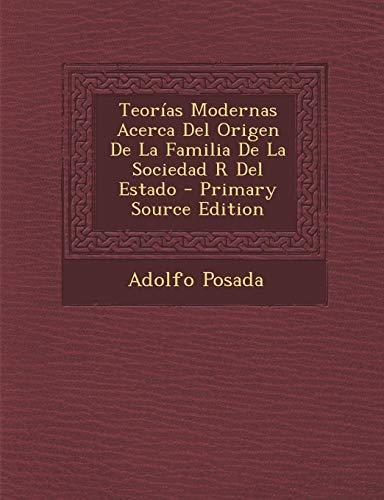 9781293583210: Teorías Modernas Acerca Del Origen De La Familia De La Sociedad R Del Estado (Spanish Edition)