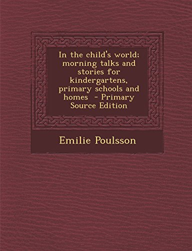 9781293590836: In the child's world; morning talks and stories for kindergartens, primary schools and homes