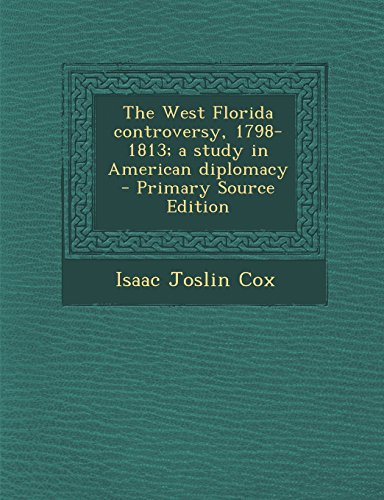 9781293591116: The West Florida controversy, 1798-1813; a study in American diplomacy