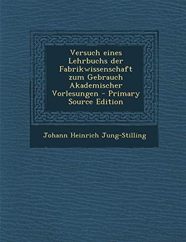9781293597972: Versuch Eines Lehrbuchs Der Fabrikwissenschaft Zum Gebrauch Akademischer Vorlesungen - Primary Source Edition