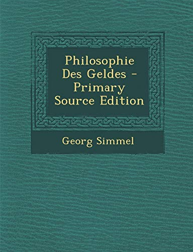 9781293598856: Philosophie Des Geldes - Primary Source Edition