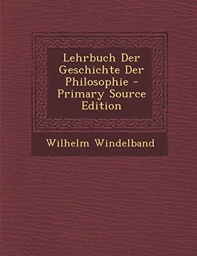 9781293600283: Lehrbuch Der Geschichte Der Philosophie - Primary Source Edition (German Edition)