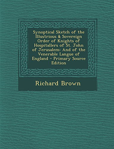 9781293609620: Synoptical Sketch of the Illustrious & Sovereign Order of Knights of Hospitallers of St. John of Jerusalem: And of the Venerable Langue of England - P