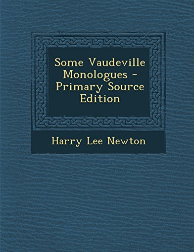 9781293610107: Some Vaudeville Monologues - Primary Source Edition