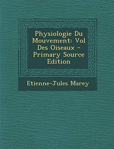9781293612101: Physiologie Du Mouvement: Vol Des Oiseaux - Primary Source Edition