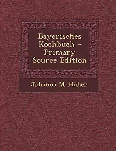 9781293616789: Bayerisches Kochbuch - Primary Source Edition