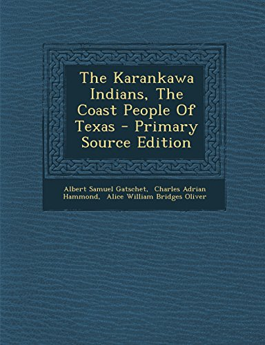 9781293618165: The Karankawa Indians, the Coast People of Texas - Primary Source Edition