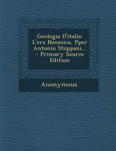 9781293620496: Geologia D'italia: L'era Neozoica, Pper Antonio Stoppani... (Italian Edition)