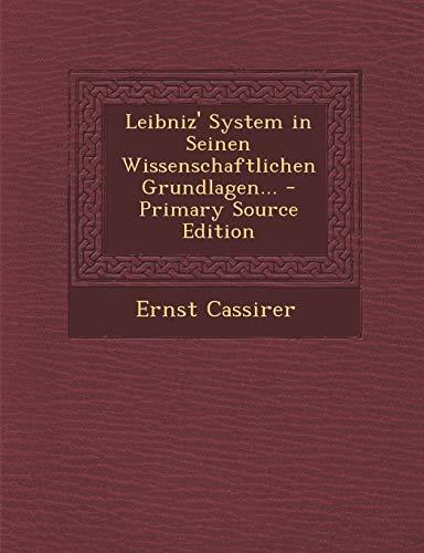 9781293621103: Leibniz' System in Seinen Wissenschaftlichen Grundlagen... - Primary Source Edition