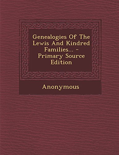 9781293621394: Genealogies Of The Lewis And Kindred Families...