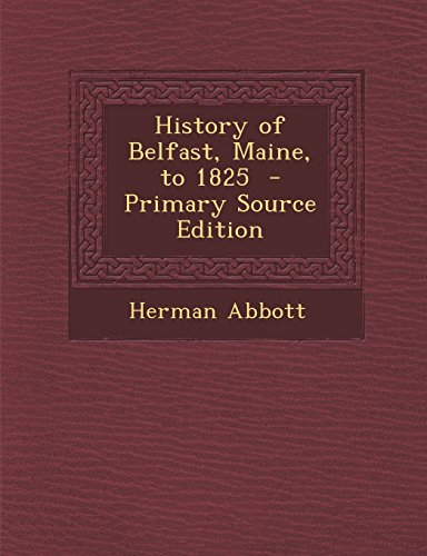9781293624913: History of Belfast, Maine, to 1825