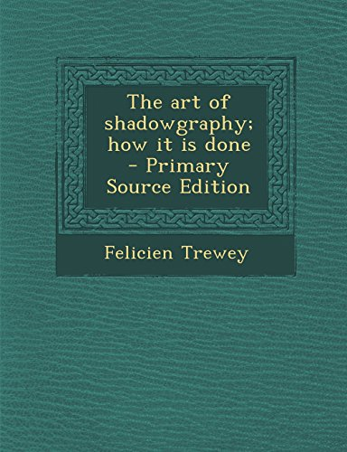 9781293625583: The Art of Shadowgraphy; How It Is Done - Primary Source Edition