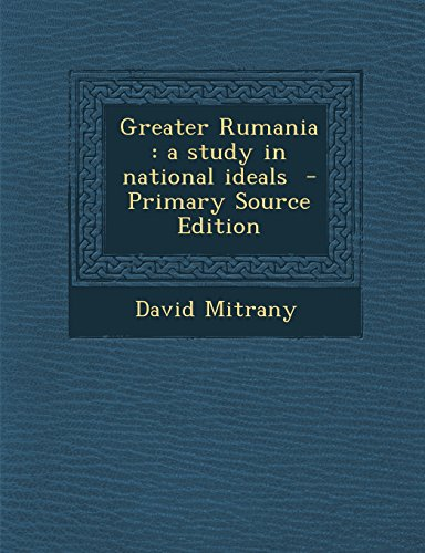 9781293626412: Greater Rumania: a study in national ideals