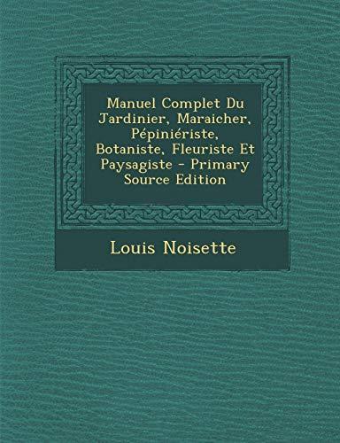 9781293630440: Manuel Complet Du Jardinier, Maraicher, Pepinieriste, Botaniste, Fleuriste Et Paysagiste
