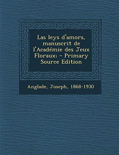 9781293633540: Las leys d'amors, manuscrit de l'Académie des Jeux Floraux; (Old Provencal Edition)