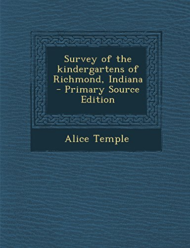 9781293635490: Survey of the kindergartens of Richmond, Indiana