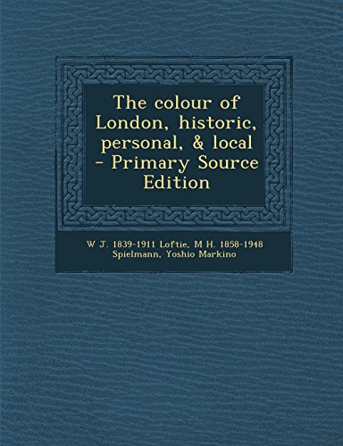 9781293637500: The colour of London, historic, personal, amp; local
