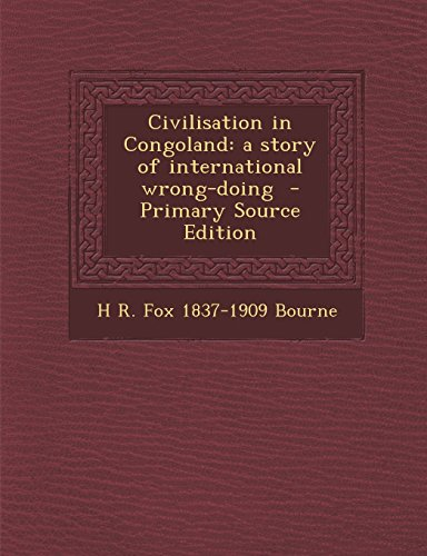 9781293637678: Civilisation in Congoland: a story of international wrong-doing