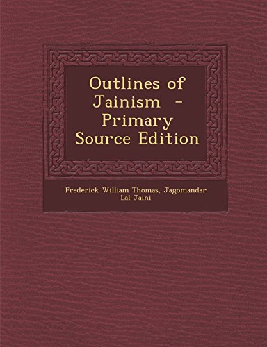 9781293641866: Outlines of Jainism - Primary Source Edition