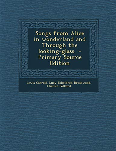 9781293642450: Songs from Alice in wonderland and Through the looking-glass