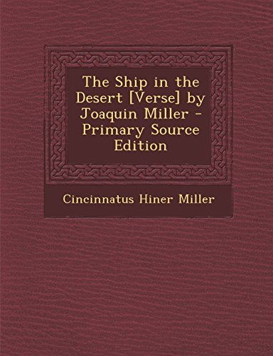 9781293650929: The Ship in the Desert [Verse] by Joaquin Miller