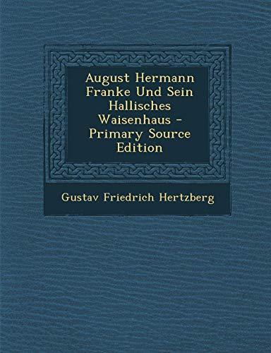 9781293651810: August Hermann Franke Und Sein Hallisches Waisenhaus - Primary Source Edition