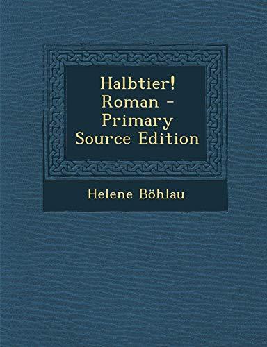 9781293652770: Halbtier! Roman - Primary Source Edition