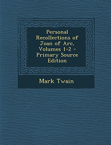 9781293653661: Personal Recollections of Joan of Arc, Volumes 1-2