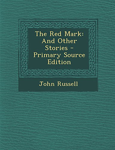 9781293654293: The Red Mark: And Other Stories - Primary Source Edition