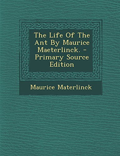 9781293658406: The Life Of The Ant By Maurice Maeterlinck.