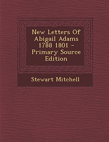 9781293659434: New Letters of Abigail Adams 1788 1801 - Primary Source Edition