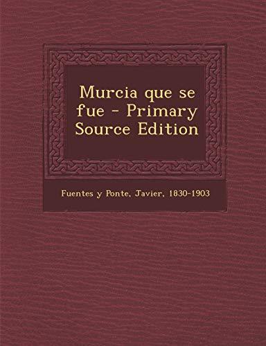 9781293659953: Murcia Que Se Fue - Primary Source Edition