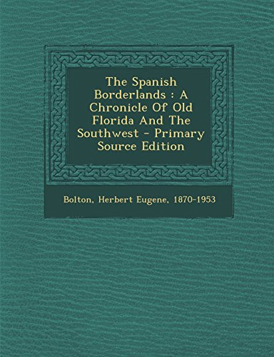 9781293662861: The Spanish Borderlands: A Chronicle of Old Florida and the Southwest - Primary Source Edition