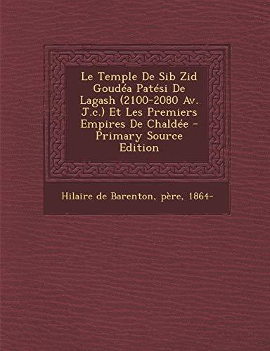 9781293663172: Le Temple de Sib Zid Goudea Patesi de Lagash (2100-2080 AV. J.C.) Et Les Premiers Empires de Chaldee
