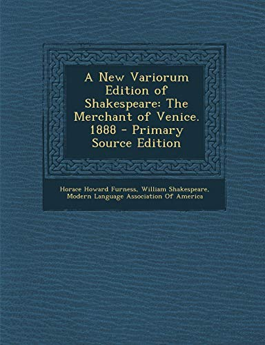 9781293665244: A New Variorum Edition of Shakespeare: The Merchant of Venice. 1888 - Primary Source Edition