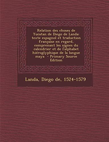 9781293669808: Relation des choses de Yucatan de Diego de Landa: texte espagnol et traduction française en regard, comprenant les signes du calendrier et de ... de la langue maya (French Edition)