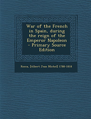 9781293671184: War of the French in Spain, during the reign of the Emperor Napoleon