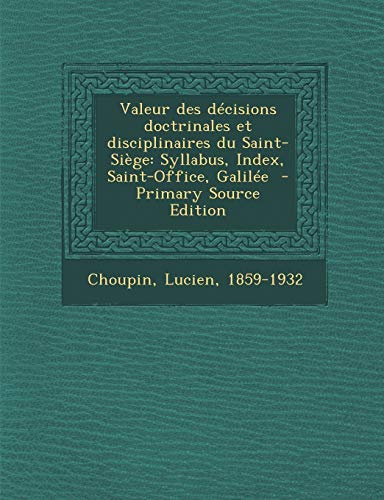 9781293671399: Valeur des décisions doctrinales et disciplinaires du Saint-Siège: Syllabus, Index, Saint-Office, Galilée (French Edition)