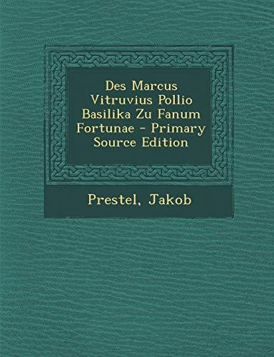 9781293671474: Des Marcus Vitruvius Pollio Basilika Zu Fanum Fortunae - Primary Source Edition