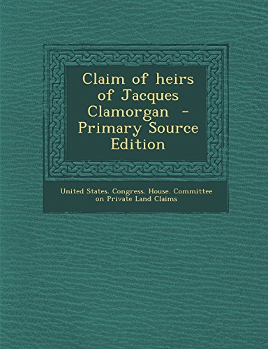 9781293674765: Claim of heirs of Jacques Clamorgan