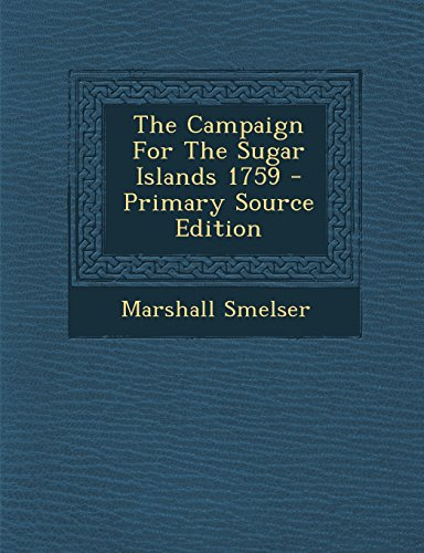 9781293674796: The Campaign For The Sugar Islands 1759