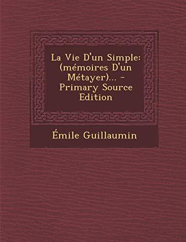 9781293675229: La Vie D'un Simple: (mémoires D'un Métayer)... (French Edition)