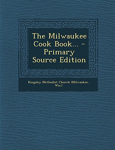 9781293679791: The Milwaukee Cook Book... - Primary Source Edition