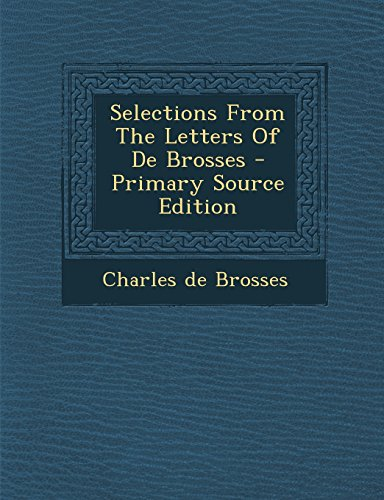 9781293680544: Selections From The Letters Of De Brosses