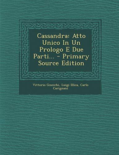 9781293680780: Cassandra: Atto Unico In Un Prologo E Due Parti... (Italian Edition)